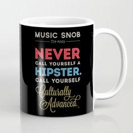Never EVER Call Yourself a Hipster — Music Snob Tip #003.5 Coffee Mug