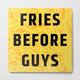 Fries Before Guys (Subtle Halftone) Metal Print