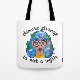 Climate Change is Not a Myth Tote Bag
