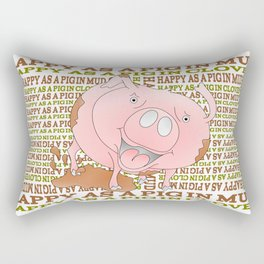 HAPPY AS A PIG IN MUD Rectangular Pillow