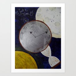 FOR SUCH A TIME AS THIS Art Print
