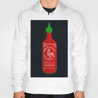 sriracha Hoodies featuring Sriracha (2012) by Branden Vondrak