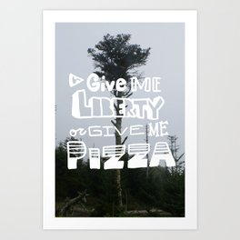 give me liberty... Art Print