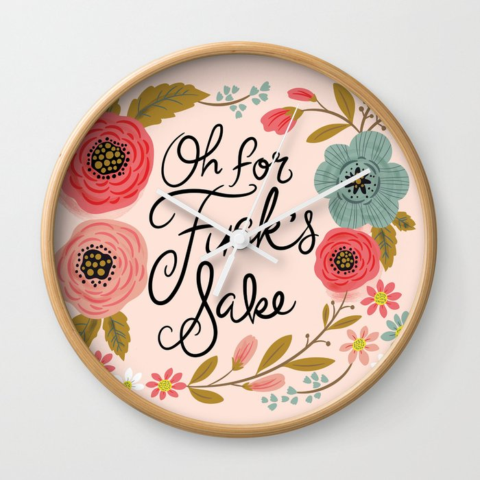 Pretty Swe*ry: Oh For F's Sake Wall Clock