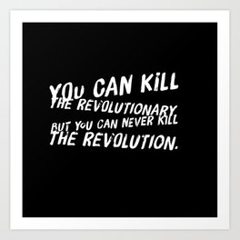 Can Never Kill The Revolution Art Print