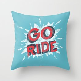go ride Throw Pillow
