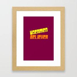 Dreamer.Believer Framed Art Print