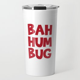 Bah Humbug Merry Christmas Funny Anti Xmas Long Sleeve Humor Pun Cool Gift Design Travel Mug