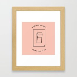 there's no in-between Framed Art Print