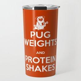 Pug Weights and Protein Shakes Travel Mug