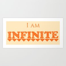 I Am Infinite Art Print