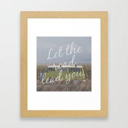 Let the road lead you. Framed Art Print