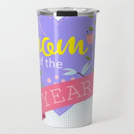 Mom of the Year Mothers Day Gift - Shirt Travel Mug