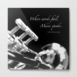 Music Speaks Metal Print
