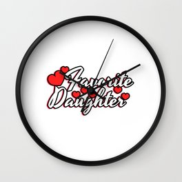 """A Cute Child Tee For Daughters Saying """"Favorite Daughter"""" T-shirt Design Favored Family Member Wall Clock"""