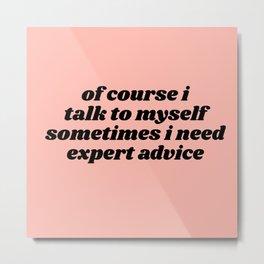 expert advice Metal Print