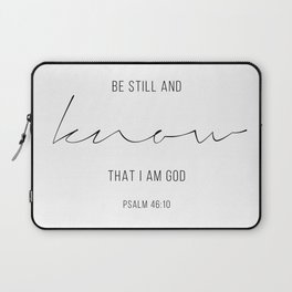 Be Still and Know That I Am God. -Psalm 46:10 Laptop Sleeve