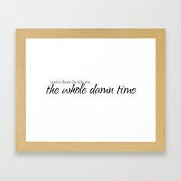 The Whole Damn Time Framed Art Print