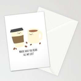 Where have you BEAN all my life? Stationery Cards