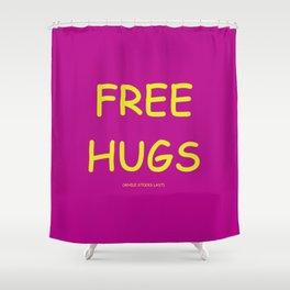Free Hugs While Stocks Last Shower Curtain