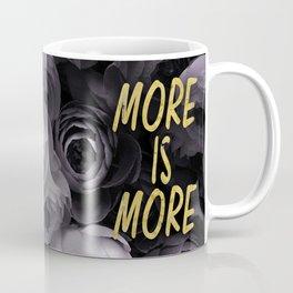 More is More Coffee Mug