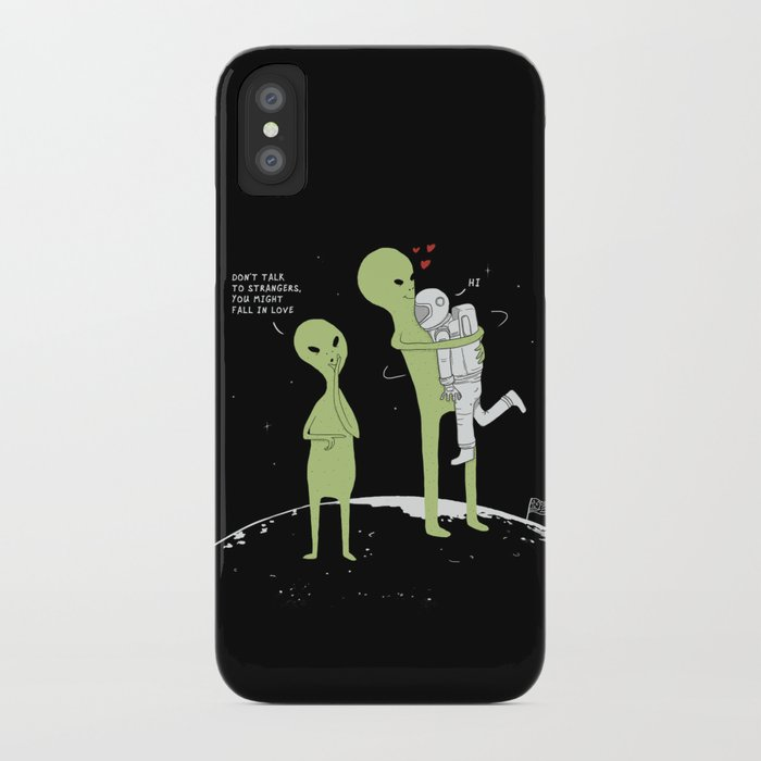 Don't talk to strangers, You might fall in love! iPhone Case