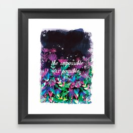 The Impossible is Possible Framed Art Print