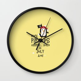 Real Pirates are born in JULY T-Shirt D3dca Wall Clock