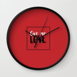 Give Me Love Red Square Wall Clock