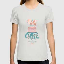 A Party without Cake is Just a Meeting Julia Child Lettered Quote T-shirt