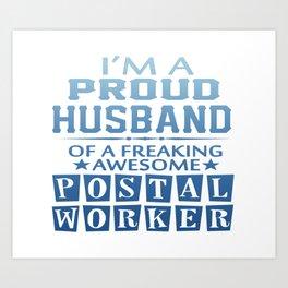 I'M A PROUD POSTAL WORKER'S HUSBAND Art Print