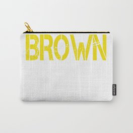 All care about is_BROWN Carry-All Pouch