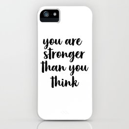 You Are Stronger Than You Think, Motivational Quote, Inspirational Quote, Typographic Art, Inspiring iPhone Case