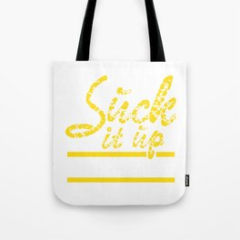 """Suck It Up Buttercup tee design. Makes a colorful and unique gift to your loved ones too!  Tote Bag"
