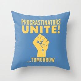 Procrastinators Unite Tomorrow (Blue) Throw Pillow