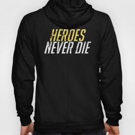 Heroes Never Die! Distressed Hoody