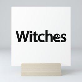 Witches / One word creative typography design Mini Art Print