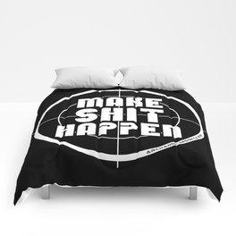 MAKE SHIT HAPPEN Comforters