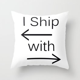 I Ship It (black text) Throw Pillow