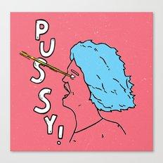 Pussy! Canvas Print