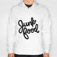junk food Hoodies featuring Junk Food by mellanid