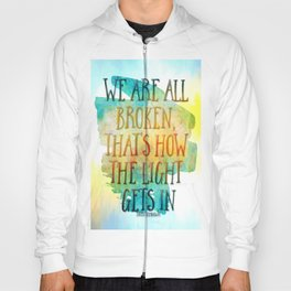 We are All Broken Ernest Hemingway Quote Hoody