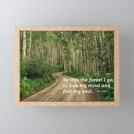 Into the Woods I Go To Find My Soul Framed Mini Art Print