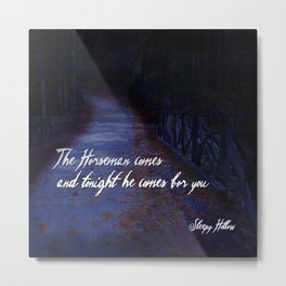 The Horseman comes for you... Metal Print