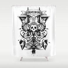 Create or Die Shower Curtain