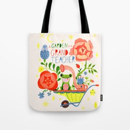 A Garden is a Grand Teacher Tote Bag