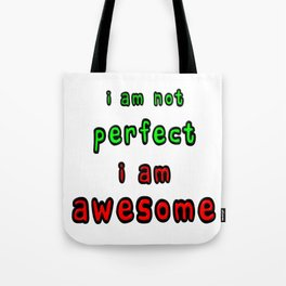 I Am Not Perfect I Am Awesome Tote Bag