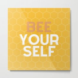 Bee yourself Motivation Cute Quote Metal Print