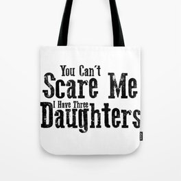 I Have ThreeDaughters Fuuny Dad Father Day Gift Tote Bag
