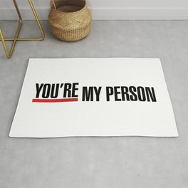 """Greys Anatomy - """"You're my person!"""" Rug"""